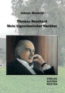 Thomas Bernhard - Mein eigentümlicher Nachbar
